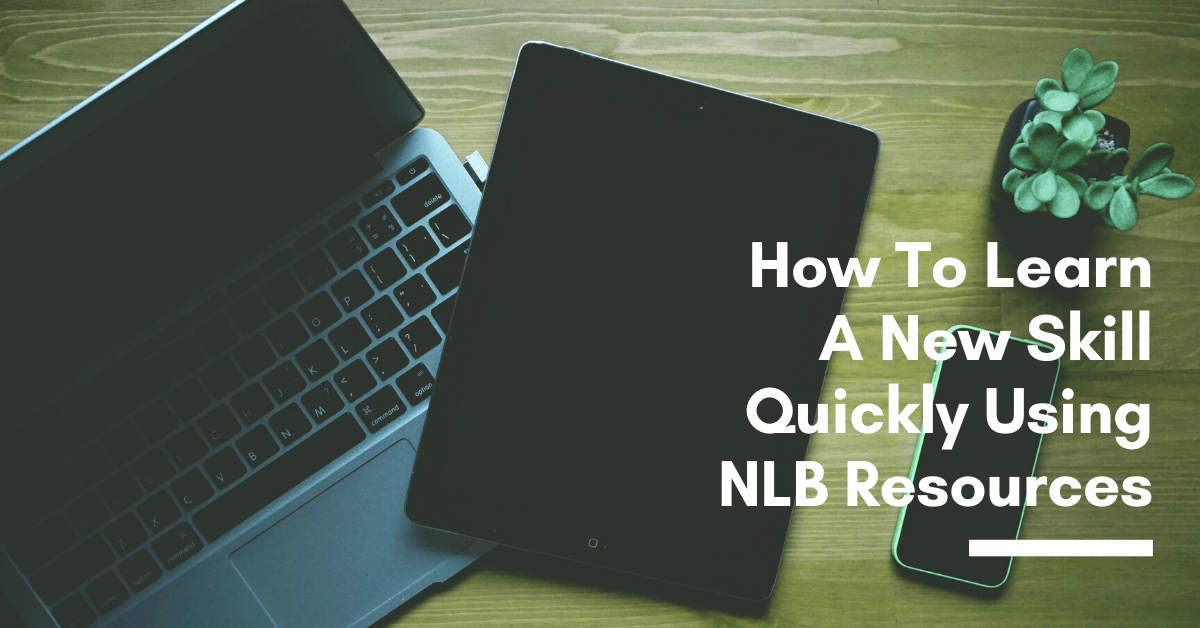 How To Learn A New Skill Quickly Using NLB Resources
